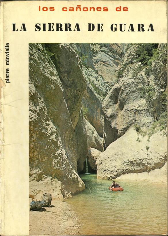Pierre Minvielle - Los Cañones de la Sierra de Guara